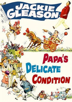 Papa's delicate condition /  Paramount Pictures ; produced by Jack Rose ; directed by George Marshall.