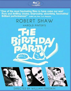 The birthday party /  produced by Max Rosenberg and Milton Subotsky ; directed by William Friedkin.