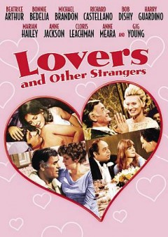Lovers and Other Strangers.