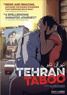 Tehran taboo /  Little Dream Entertainment, Coop99 Filmproduktion, and Österreichischer Rundfunk (ORF) ; directed by Ali Soozandeh ; screenplay by Grit Kienzlen and Ali Soozandeh ; producers, Ali Samadi Ahadi, Mark Fencer, Frank Geiger, Armin Hofman, Antonin Svoboda, Bruno Wagner. - Little Dream Entertainment, Coop99 Filmproduktion, and Österreichischer Rundfunk (ORF) ; directed by Ali Soozandeh ; screenplay by Grit Kienzlen and Ali Soozandeh ; producers, Ali Samadi Ahadi, Mark Fencer, Frank Geiger, Armin Hofman, Antonin Svoboda, Bruno Wagner.