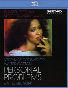 Personal problems /  Ishmael Reed and Steve Cannon present ; produced by Walter Cotton ; directed by Bill Gunn. - Ishmael Reed and Steve Cannon present ; produced by Walter Cotton ; directed by Bill Gunn.