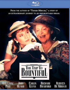 The trip to Bountiful /  directed by Peter Masterson. - directed by Peter Masterson.