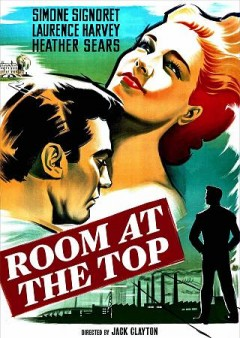 Room at the top /  directed by Jack Clayton.