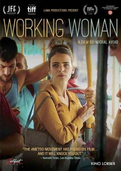 Working woman /  director, Michal Aviad ; script, Sharon Azulay Eyal, Michal Vinik, Michal Aviad. - director, Michal Aviad ; script, Sharon Azulay Eyal, Michal Vinik, Michal Aviad.