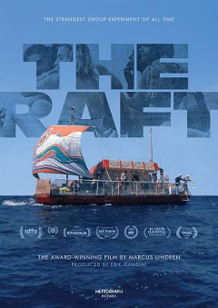 The raft /  presented by Metrograph Pictures ; produced by Erik Gandini ; written and directed by Marcus Lindeen. - presented by Metrograph Pictures ; produced by Erik Gandini ; written and directed by Marcus Lindeen.