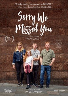 Sorry we missed you /  Sixteen Films, Why Not Productions, Wild Bunch, BFI, BBC Films, Les Films du Flueve, France 2 Cinéma, Canal+, France Télévisions, Le Pacte, Cinéart, Ciné+, VOO and Be TV ; screenplay, Paul Laverty ; producer, Rebecca O'Brien ; director, Ken Loach.