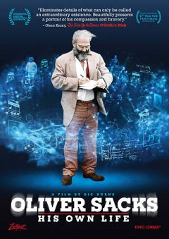Oliver Sacks : his own life / Zeitgeist Films ; director, Ric Burns. - Zeitgeist Films ; director, Ric Burns.
