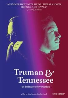 Truman & Tennessee : an intimate conversation / directed by Lisa Immordino Vreeland.