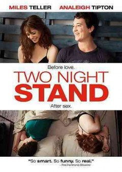 Two night stand /  Entertainment One and Demarest Films present ; a Flynn Picture Co. Claudeismydog and Demarest Films production ; produced by Beau Flynn, Ruben Fleischer, Sam Englebardt, and William D. Johnson ; written by Mark Hammer ; directed by Max Nichols.