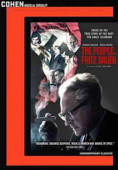 The People vs. Fritz Bauer /  Cohen Media Group presents ; written by Lars Kraume, Olivier Guez ; produced by Thomas Kufus ; directed by Lars Kraume.