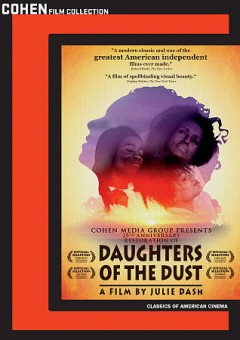 Daughters of the dust /  American Playhouse Theatrical Films in association with WMG present ; a Geechee Girls production ; produced, written and directed by Julie Dash.