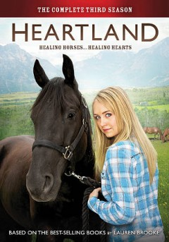 Heartland : the complete third season [5-disc set] / Seven24 Films and Dynamo Films presentation in association with the Canadian Broadcasting Corporation ; produced by Tina Grewal ; written by Heather Conkie, Leila Basen, David Preston, Susin Nielsen, Mark Haroun [and others] ; directed by Steve DiMarco, Dean Bennett, Don McBrearty, Grant Harvey, Ron Murphy [and others]. - Seven24 Films and Dynamo Films presentation in association with the Canadian Broadcasting Corporation ; produced by Tina Grewal ; written by Heather Conkie, Leila Basen, David Preston, Susin Nielsen, Mark Haroun [and others] ; directed by Steve DiMarco, Dean Bennett, Don McBrearty, Grant Harvey, Ron Murphy [and others].