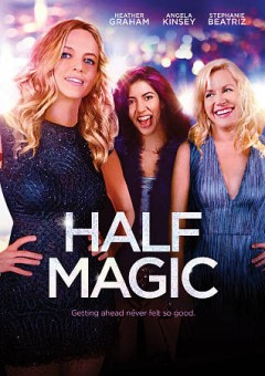 Half magic /  Momentum Pictures and The Bubble Factory present ; produced by Sid Jon and Bill Sheinberg ; written and directed by Heather Graham.