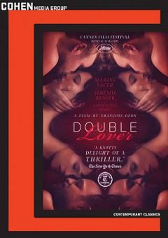 Double lover = L'Amant double / Cohen Media Group presents a Mandarin Production, Foz, Mars Films, Playtime, France 2 Cinéma, Scope Pictures co-production ; produced by Eric and Nicholas Altmayer ; screenplay by François Ozon ; directed by François Ozon.
