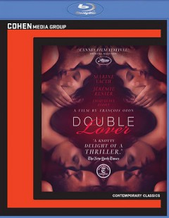 Double lover = L'Amant double / Cohen Media Group presents a Mandarin Production ; produced by Eric and Nicholas Altmayer ; screenplay by François Ozon ; directed by François Ozon. - Cohen Media Group presents a Mandarin Production ; produced by Eric and Nicholas Altmayer ; screenplay by François Ozon ; directed by François Ozon.