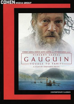 Gauguin : voyage to Tahiti / Cohen Media Group, Move Movie and Studiocanal present ; director, Edouard Deluc ; written by Edouard Deluc, Etienne Comar, Thomas Lilti, Sarah Kaminsky ; producer, Bruno Levy. - Cohen Media Group, Move Movie and Studiocanal present ; director, Edouard Deluc ; written by Edouard Deluc, Etienne Comar, Thomas Lilti, Sarah Kaminsky ; producer, Bruno Levy.