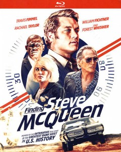 Finding Steve McQueen /  produced by Anthony Mastromauro [and others] ; written by Ken Hixon and Keith Sharon ; directed by Mark Steven Johnson. - produced by Anthony Mastromauro [and others] ; written by Ken Hixon and Keith Sharon ; directed by Mark Steven Johnson.