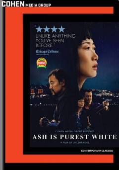 Ash is purest white /  written and directed by Zhangke Jia. - written and directed by Zhangke Jia.