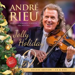Jolly holiday /  Andre Rieu and Johann Strauss Orchestra. - Andre Rieu and Johann Strauss Orchestra.