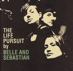 The life pursuit /  by Belle and Sebastian. - by Belle and Sebastian.