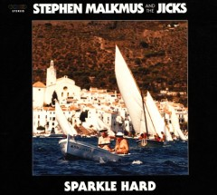 Sparkle hard /  Stephen Malkmus and The Jicks. - Stephen Malkmus and The Jicks.