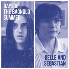 Days of the Bagnold summer /  Belle and Sebastian. - Belle and Sebastian.