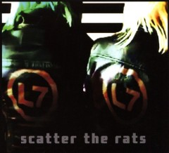 Scatter the Rats /  L7.