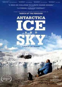 Antarctica ice and sky /  a co-production of Eskwad, Pathé, Wild-Touch Production, Kering, CNRS Images ; director, Luc Jacquet.