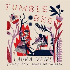 Tumble bee /  Laura Veirs.