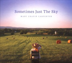 Sometimes just the sky /  Mary Chapin Carpenter.