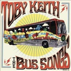 The Bus Songs /  Toby Keith.