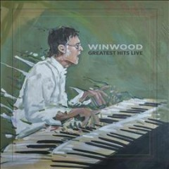 Winwood : greatest hits live / Steve Winwood.