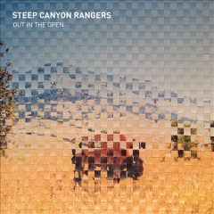 Out in the open /  Steep Canyon Rangers. - Steep Canyon Rangers.