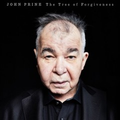 The tree of forgiveness /  John Prine. - John Prine.
