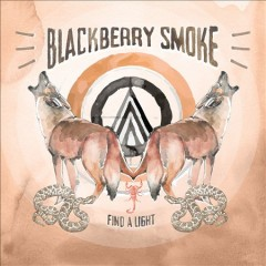 Find a light /  Blackberry Smoke. - Blackberry Smoke.