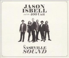 The Nashville sound /  Jason Isbell and the 400 Unit.