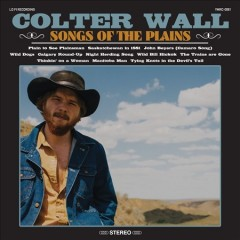 Songs of the plains /  Colter Wall.