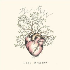 The tree /  Lori McKenna.