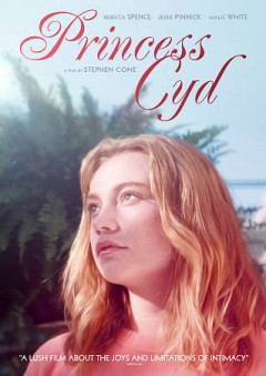 Princess Cyd /  Sunroom Pictures ; written and directed by Stephen Cone.