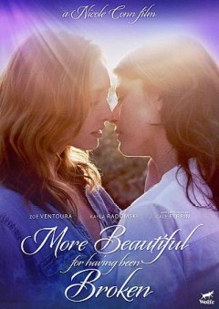 More beautiful for having been broken /  directed and written by Nicole Conn.