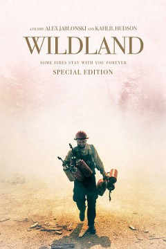 Wildland /  produced and directed by Alex Jablonski, Kahlil Hudson. - produced and directed by Alex Jablonski, Kahlil Hudson.
