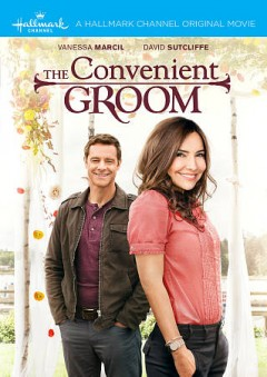 The convenient groom /  Hallmark Channel presents ; producer, OliverDe Caigny ; writer, Julie Sherman Wolfe ; director, David Winning. - Hallmark Channel presents ; producer, OliverDe Caigny ; writer, Julie Sherman Wolfe ; director, David Winning.