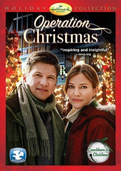 Operation Christmas /  Hallmark Channel, a Lighthouse Pictures production in association with Craig Anderson Productions ; producer, Jamie Goehring ; teleplay by Nina Weinman, Ron Oliver, and Donald Martin ; director, David Weaver.