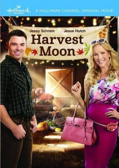 Harvest moon /  Crown Media productions and Hallmark Channel presents ; produced by Harvey Kahn ; teleplay by J.P. Martin and Ron Oliver ; directed by Peter Deluise.