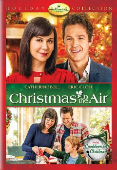 Christmas in the air /  Crown Media Productions presents ; producers, Vicki Sotheran, Greg Malcolm ; written by Janna King ; directed by Martin Wood.