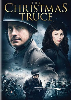 The Christmas truce /  directed by Brian Skiba. - directed by Brian Skiba.