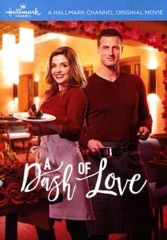 A dash of love /  Hallmark Original movie ; written by Sib Ventress ; producer, Kim Arnott ; director,Christie Will Wolf. - Hallmark Original movie ; written by Sib Ventress ; producer, Kim Arnott ; director,Christie Will Wolf.