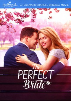 The perfect bride /  Crown Media Productions presents ; producers, Vicki Sotheran, Greg Malcolm ; written by Rick Garman ; directed by Martin Wood.