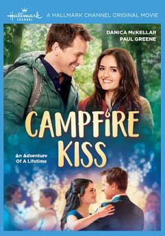 Campfire kiss /  teleplay by Rick Suvalle; story by Scott Sveslosky & Rick Suvalle ; director, James Head. - teleplay by Rick Suvalle; story by Scott Sveslosky & Rick Suvalle ; director, James Head.