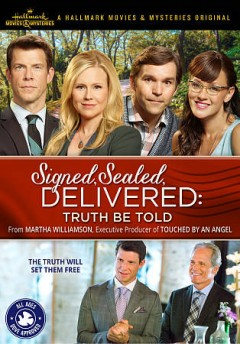 Signed, sealed, delivered : truth be told / Hallmark Movies & Mysteries presents ; produced by Harvey Kahn, created by Martha Williamson ; story by Martha Williamson & Brandi Harkonen ; teleplay by Martha Williamson ; directed by Kevin Fair. - Hallmark Movies & Mysteries presents ; produced by Harvey Kahn, created by Martha Williamson ; story by Martha Williamson & Brandi Harkonen ; teleplay by Martha Williamson ; directed by Kevin Fair.